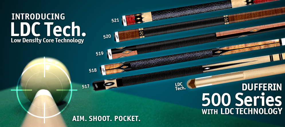 Dufferin 500 Series Cues with LDC Technology